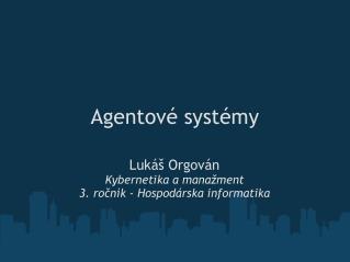 Agentové systémy