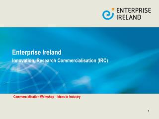Enterprise Ireland Innovation, Research Commercialisation (IRC)
