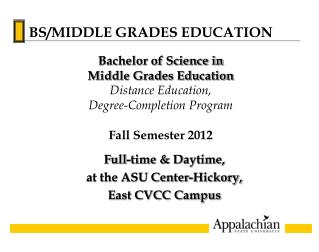 Full-time & Daytime,  at the ASU Center-Hickory,  East CVCC Campus