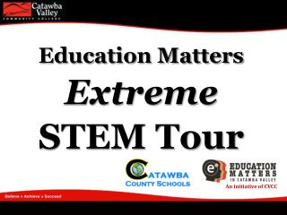 Education Matters  Extreme STEM Tour