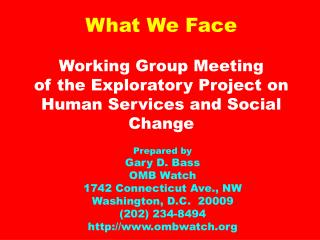What We Face Working Group Meeting of the Exploratory Project on Human Services and Social  Change