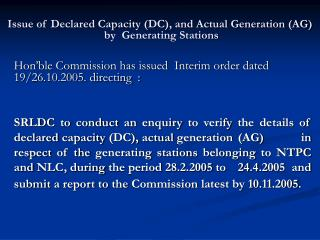 Issue of Declared Capacity (DC), and Actual Generation (AG)  by  Generating Stations