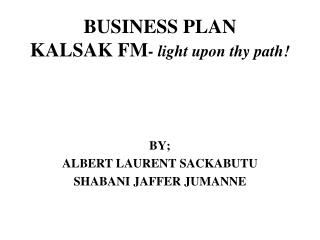 BUSINESS PLAN KALSAK FM - light upon thy path!