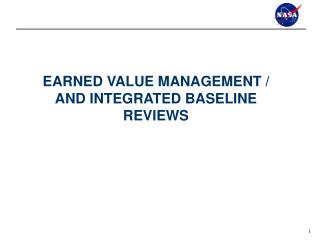 EARNED VALUE MANAGEMENT / AND INTEGRATED BASELINE REVIEWS