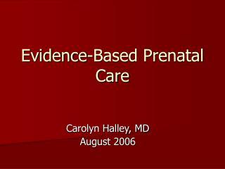 Evidence-Based Prenatal Care