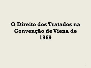 O Direito dos Tratados na Convenção de Viena de 1969