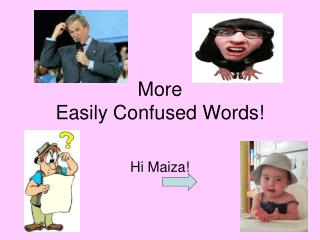 More Easily Confused Words!