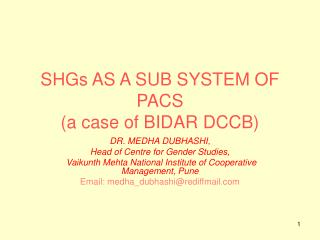 SHGs AS A SUB SYSTEM OF PACS (a case of BIDAR DCCB)