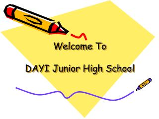 Welcome To   DAYI Junior High School