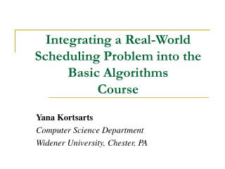 Integrating a Real-World Scheduling Problem into the  Basic Algorithms Course