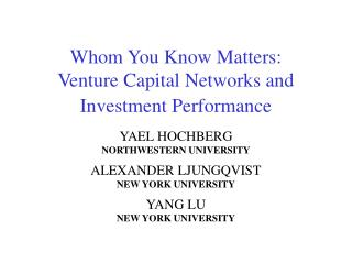 Whom You Know Matters: Venture Capital Networks and Investment Performance