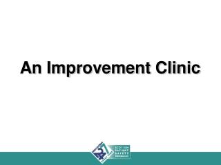 An Improvement Clinic