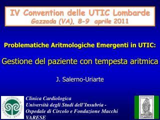 Problematiche Aritmologiche Emergenti in UTIC:  Gestione del paziente con tempesta aritmica