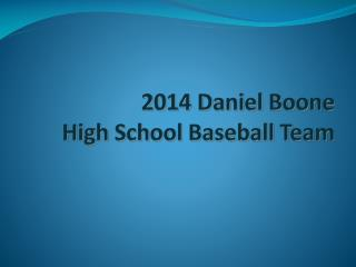 2014 Daniel Boone  High School Baseball Team