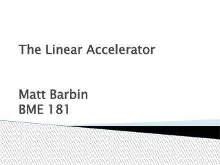 The Linear Accelerator