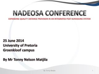 NADEOSA CONFERENCE EXPANDING QUALITY DISTANCE PROVISION IN AN INTEGRATED POST-SCHOOLING SYSTEM