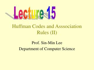 Huffman Codes and Asssociation Rules (II)