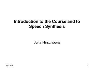 Introduction to the Course and to Speech Synthesis