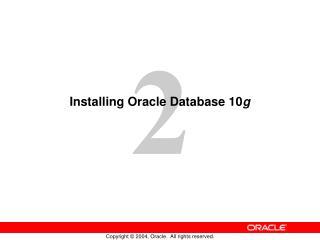 Installing Oracle Database 10 g