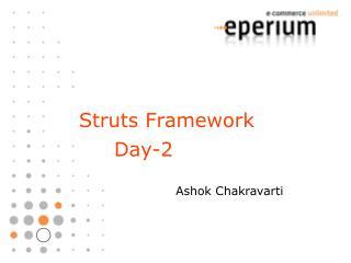 Struts Framework  Day-2