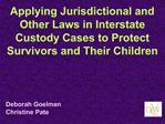 Applying Jurisdictional and Other Laws in Interstate Custody Cases to Protect Survivors and Their Children