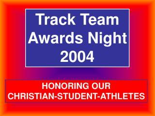 Track Team Awards Night 2004