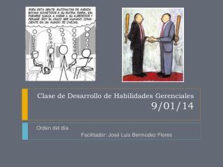 Clase de Desarrollo de Habilidades Gerenciales 9/01/14