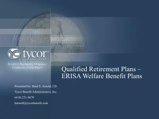 Qualified Retirement Plans –ERISA Welfare Benefit Plans