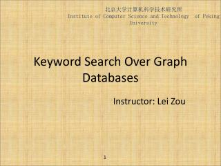 Keyword Search Over Graph Databases