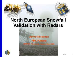 North European Snowfall Validation with Radars