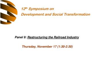 Panel 9:  Restructuring the Railroad Industry Thursday, November 17 (1:30-2:30)