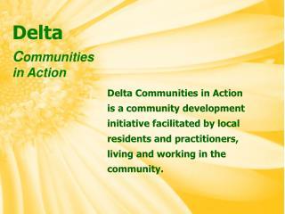 Delta C ommunities in Action