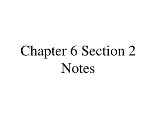 Chapter 6 Section 2 Notes