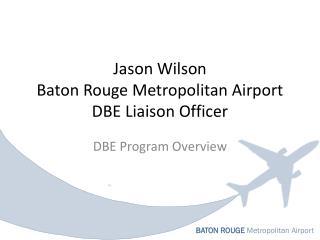 Jason Wilson Baton Rouge Metropolitan Airport DBE Liaison Officer