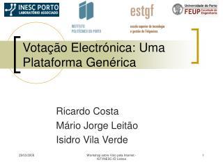 Votação Electrónica: Uma Plataforma Genérica