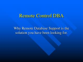 Remote Control DBA