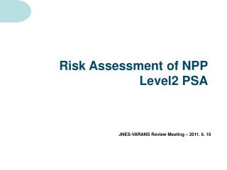 Risk Assessment of NPP Level2 PSA