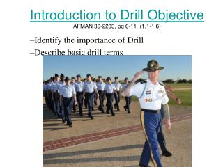 Introduction to Drill Objective AFMAN 36-2203, pg 6-11  (1.1-1.6)