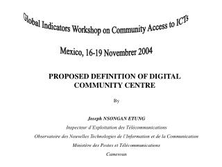Global Indicators Workshop on Community Access to ICTs  Mexico, 16-19 Novembrer 2004