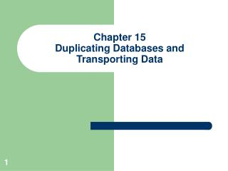 Chapter 15 Duplicating Databases and Transporting Data