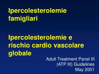 Adult Treatment Panel III  ATP III Guidelines May 2001