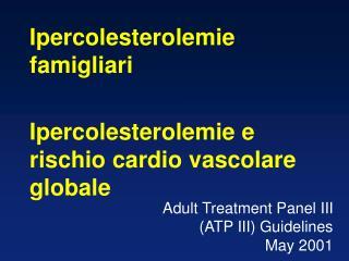 Adult Treatment Panel III  ATP III Guidelines May 2001