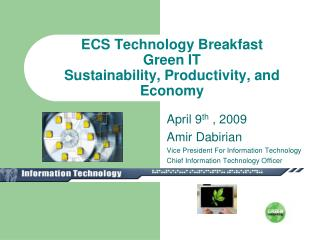 ECS Technology Breakfast  Green IT Sustainability, Productivity, and Economy