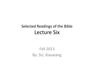 Selected Readings of the Bible Lecture Six