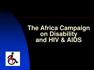 The Africa Campaign on Disability  and HIV & AIDS