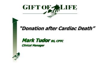 """Donation after Cardiac Death"""