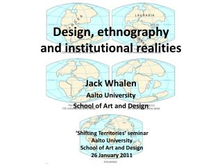 Design, ethnography  and institutional realities