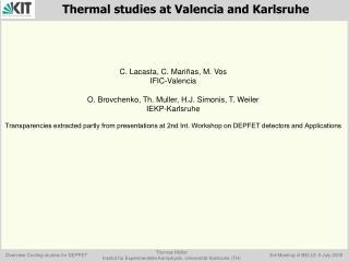 C. Lacasta, C. Mariñas, M. Vos IFIC-Valencia O. Brovchenko, Th. Muller, H.J. Simonis, T. Weiler