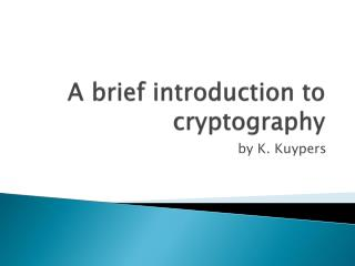 A brief  introduction  to  cryptography