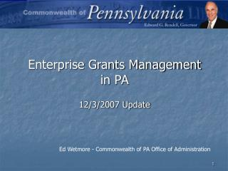 Enterprise Grants Management  in PA 12/3/2007 Update